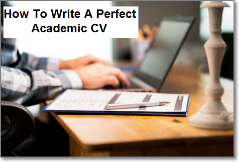 How To Write A Perfect Academic CV